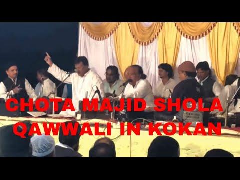 chota majid shola qawwali ghazal new in kokan chimau