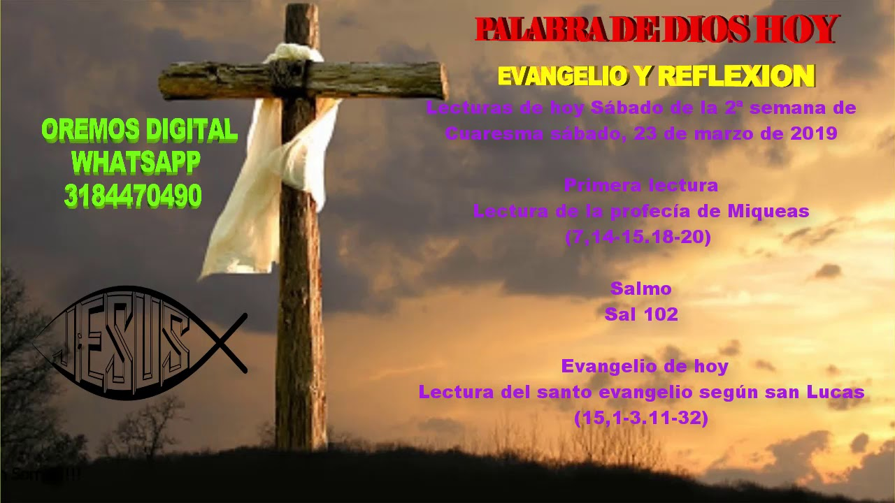 Evangelio Y Reflexión De Hoy Sabado 23 De Marzo Del 2019 Youtube