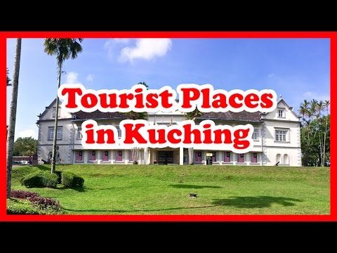 Top 5 Best Tourist Places in Kuching | Malasya Travel Guide