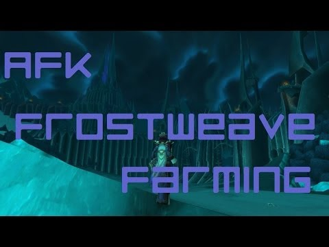 Easy Frostweave Cloth Farming 6.0 [WoW Guides]