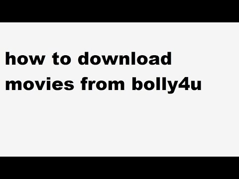 How To Download Movies From Bolly4u Org
