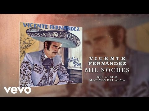 Vicente Fernández - Mil Noches (Cover Audio)