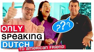 ONLY SPEAKING DUTCH to my American Friend [ talking Dutch ] USA vs NL