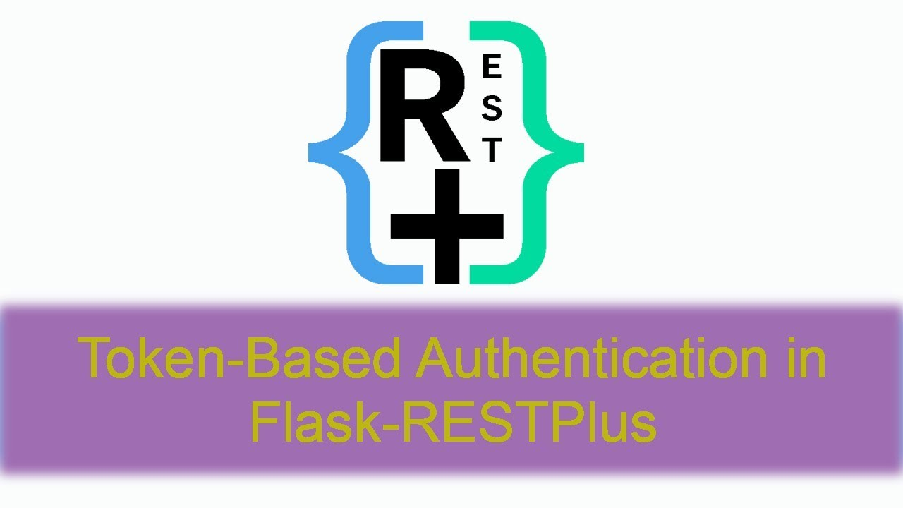 How to Use Token Based Authentication in Flask-RESTPlus