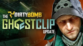 Dirty Bomb: The Ghostclip Update