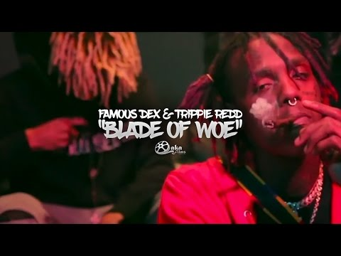 "Famous Dex & Trippie Redd - ""Blade Of Woe"" (Official Music Video)"