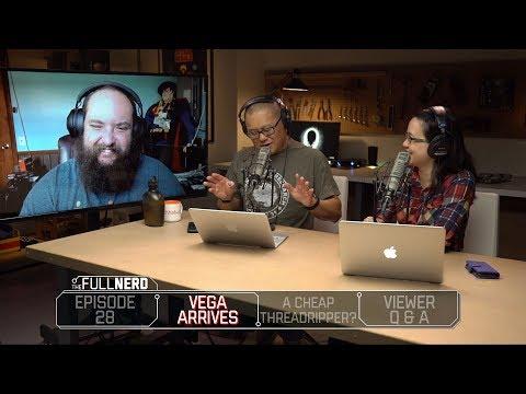 Radeon RX Vega revealed, cheap Ryzen Threadripper, and more | The Full Nerd Ep. 28