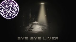 Chicago Sketch Comedy Festival 2019 - Bye Bye Liver