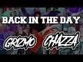 Grizmo x Chazza - Back In The Day