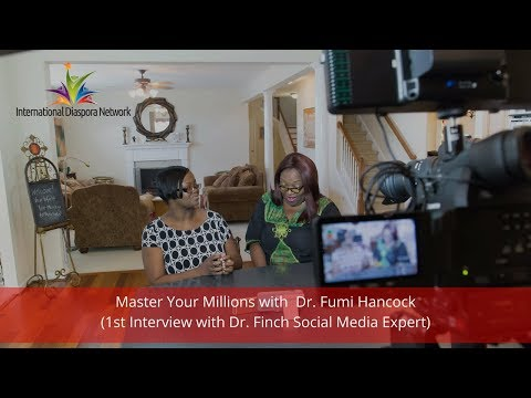 Master Your Millions™ with Dr. Fumi Hancock (1st Interview with Dr. Finch Social Media Expert)