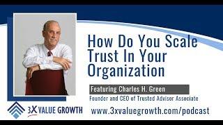 Interview mit Charles H. Green : Wie stellen Sie die Skala Vertrauen In Ihre Organisation