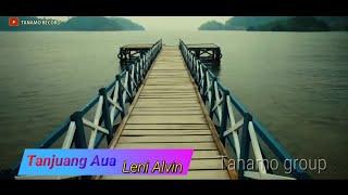 Tanjuang Aua - Leni Alvin