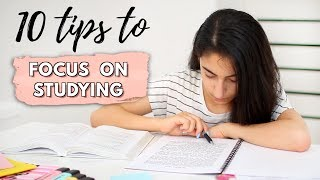 How To Focus On Studying | 10 Tips For Focusing