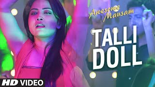 TALLI DOLL Video Song | AWESOME MAUSAM | Benny Dayal, Ishan Ghosh, Priya Bhattacharya| T-Series