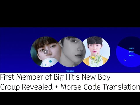 First Member of Big Hits New Boy Group Revealed +Theories Morse Code Trans &Next Member Reveal Date