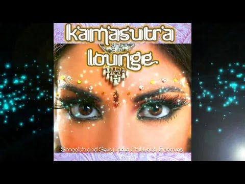 Kamasutra Lounge -Smooth Sexy India Chillout Grooves With Spicy Flavor (Continuous Mix) ▶Chill2Chill