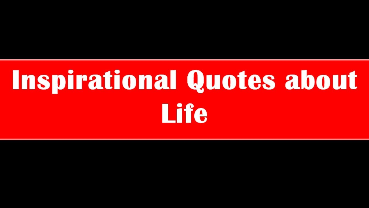 inspirational quotes about life inspiring phrases about