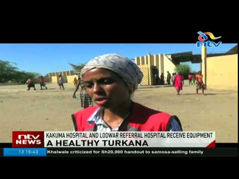 Kakuma hospital and Lodwar referral hospital to receive equipment