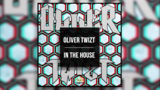 Oliver Twizt - In The House (Out Now)