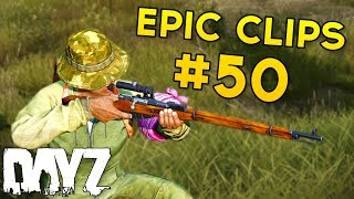 You CAN'T Hide From The Mosin - Epic Clips #50 - DayZ Standalone