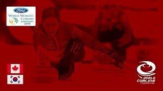 Canada v Korea - Round-robin - Ford World Women's Curling Championships 2018