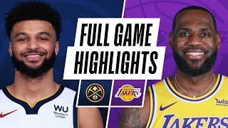 NUGGETS at LAKERS | FULL GAME HIGHLIGHTS | February 4, 2021