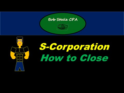 S-Corporation How to Close - Liquidation