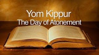 Yom Kippur: The Day of Atonement
