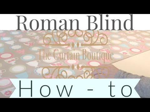 Making Roman Blinds | How To | The Curtain Boutique