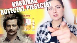 KOKAINKA i PIWECZKO - Hiszpańskie zdrobnienia z Narcos    [so KAYKA]