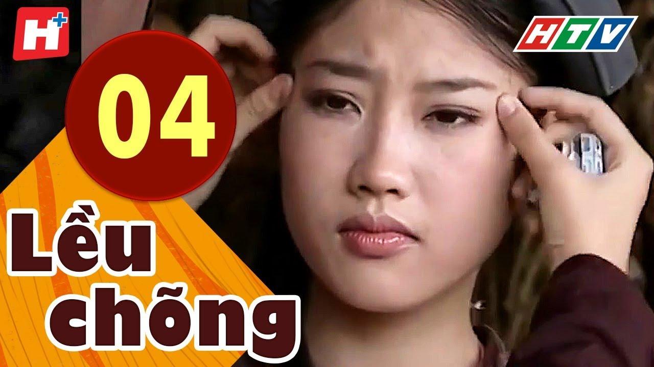 Lều Chõng - Tập 4 | HTV Phim Tình Cảm Việt Nam Hay Nhất 2019