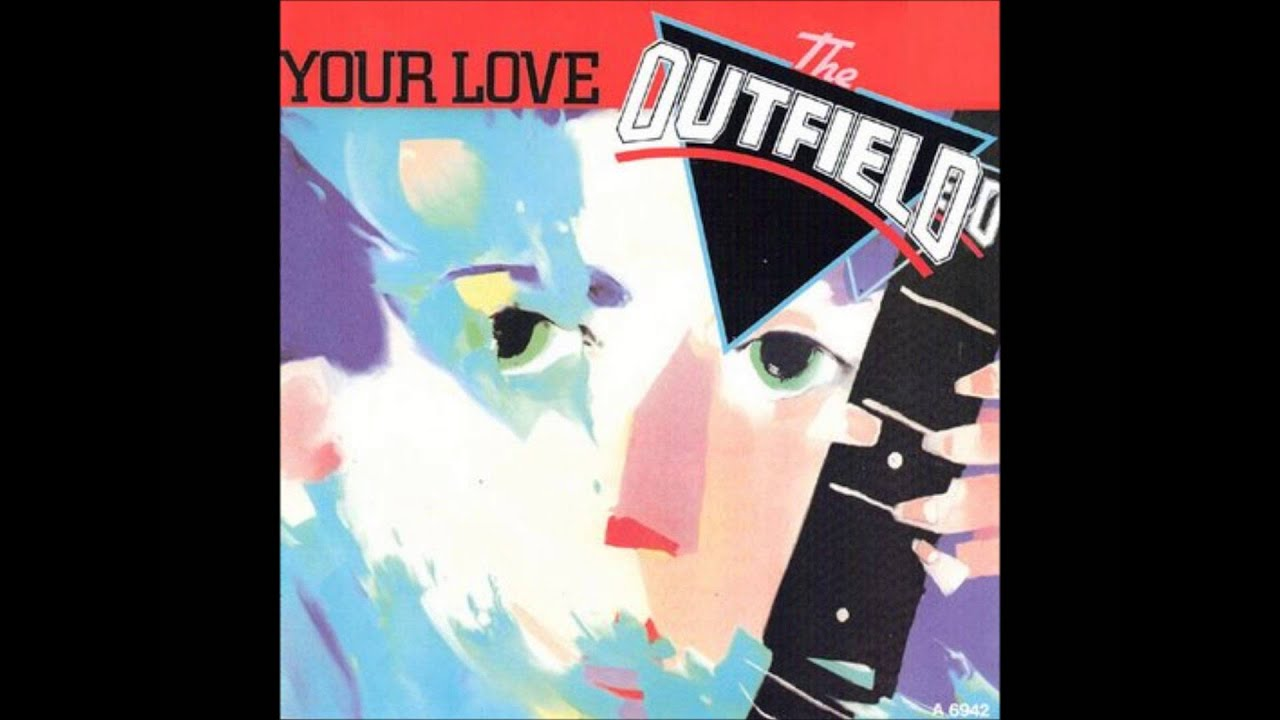 Outfield Your Love