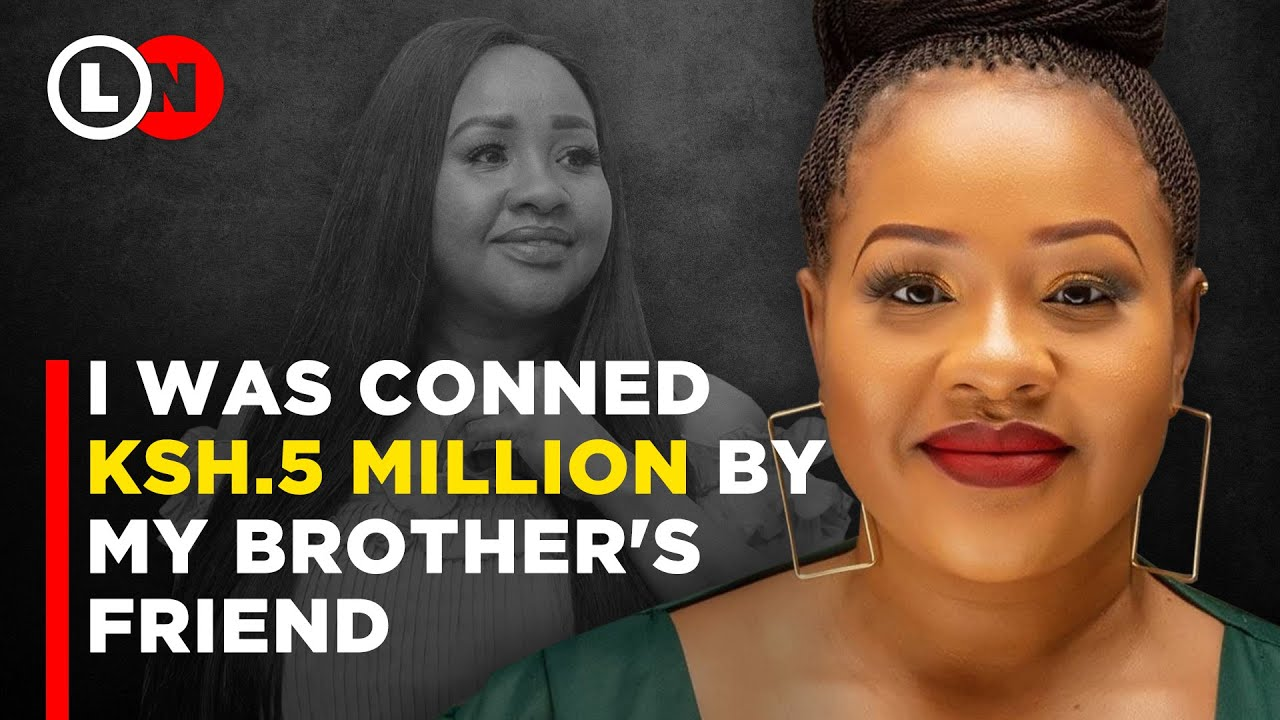 Download I was conned 5 Million Kenya Shillings by my brother's friend and the police did nothing| Lynn Ngugi