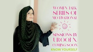 Women Talk by Urooj N | Know yourself
