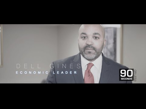 90 Seconds with Dell Gines: Local Economic Leader