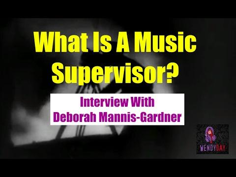 What Is A Music Supervisor?   Wendy Day Interviews Deborah Mannis-Gardner