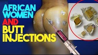 African Women Turn To Butt Enhancement Injections