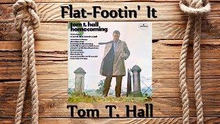 Tom T. Hall - Flat-Footin It YouTube Videos