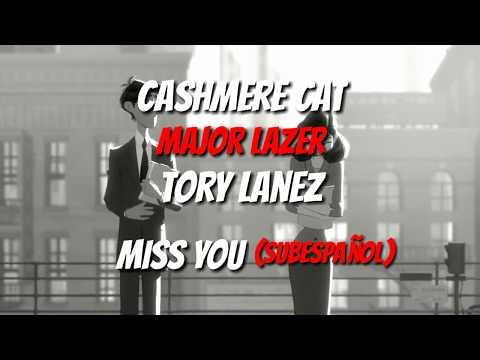 Cashmere Cat Major Lazer Tory Lanez - Miss You (subespañol)