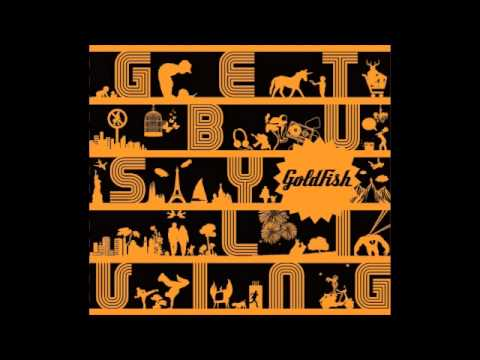Goldfish - Get Busy Living (Audio)