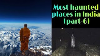 Strangest and Most haunted places in India (part-6)