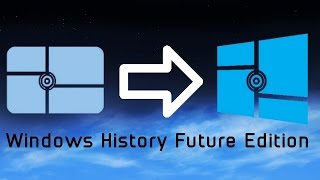 Windows History Future Edition