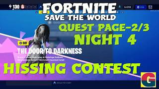 THE DOOR TO DARKNESS-NIGHT 4:HISSING CONTEST /QUEST PAGE 2/3 /FORTNITE STW