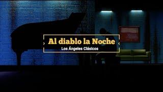 AL DIABLO LA NOCHE - LOS ANGELES CLASICOS