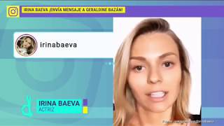 Irina Baeva le envía un mensaje a Geraldine Bazán | De Primera Mano