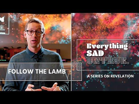Everything Sad Untrue / Follow the Lamb / Christ Community Church - Olathe / Reid Kapple