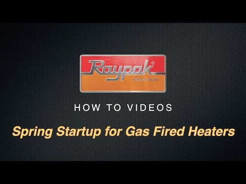 Raypak® Spring Startup for Gas Fired Heaters