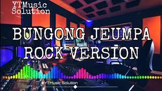 Bungong Jeumpa Versi Rock