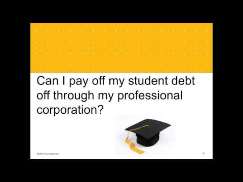 Can I pay off my student through my professional corporation?