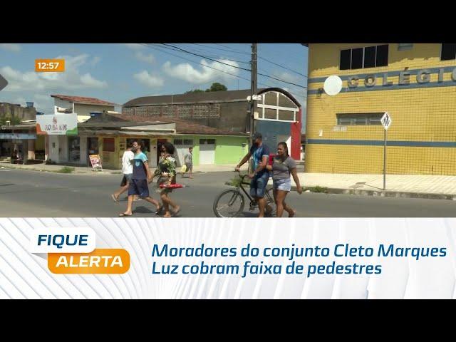 Moradores do conjunto Cleto Marques Luz cobram faixa de pedestres no local